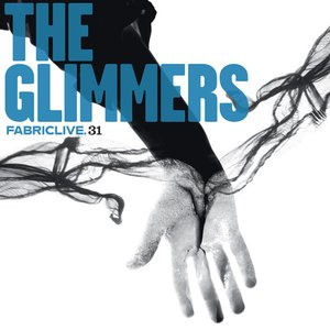 Fabriclive 31: The Glimmers