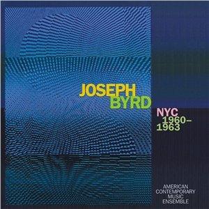 Joseph Byrd: NYC 1960-1963