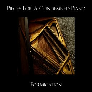 Pieces For A Condemned Piano