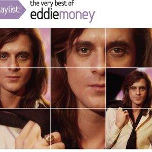 Playlist: The Very Best Of Eddie Money
