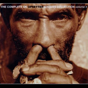The Complete UK Upsetter Singles Collection - Volume 4