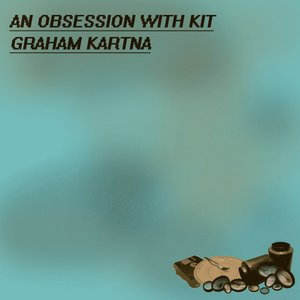 An Obsession With Kit