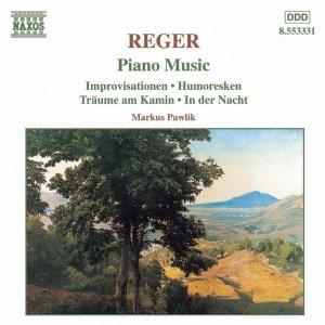 REGER: Improvisationen / Humoresken / Traume am Kamin