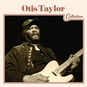 Otis Taylor Collection