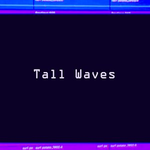 Tall Waves