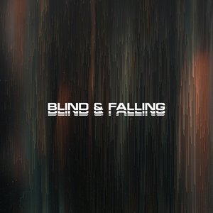 Blind & Falling