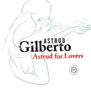Astrud For Lovers