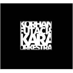 Korhan Futacı ve Kara Orkestra