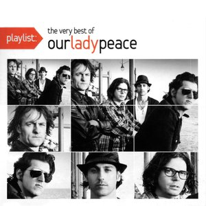 Playlist: Very Best of Our Lady Peace