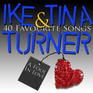 A Fool In Love - 40 Favourite Songs