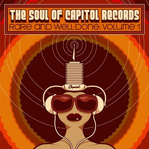 The Soul of Capitol Records: Rare & Well-Done (Vol. 1)