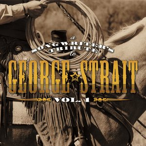 A Songwriter's Tribute To George Strait