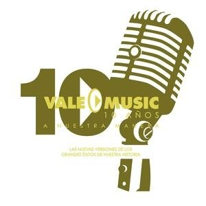 Vale Music 10 Años / A Nuestra Manera