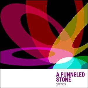 A Funneled Stone
