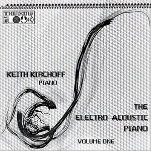 The Electro-Acoustic Piano, Vol. One