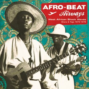 Afro-Beat Airways: Ghana & Togo 1974-1978 (Analog Africa No. 14)