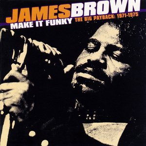 Make It Funky - The Big Payback: 1971-1975