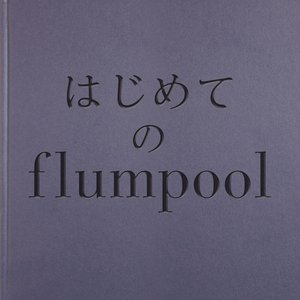 For flumpool beginners