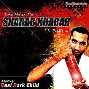 Sharab Kharab (feat. Arun Ji)