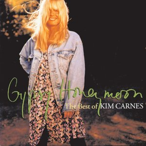 Gypsy Honeymoon: The Best Of Kim Carnes