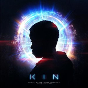 Kin Original Motion Picture Soundtrack