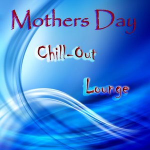 Mothers Day Chill-Out Lounge