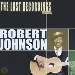 Robert Johnson the Lost Recordings (Remastered)