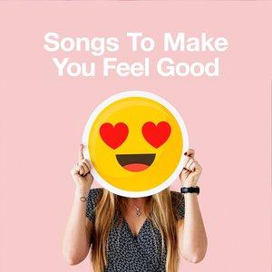 Songs To Make You Feel Good