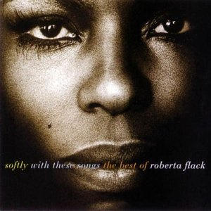 Softly With These Songs The Best Of Roberta Flack