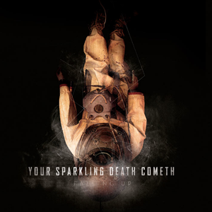 Falling Up - Your Sparkling Death Cometh