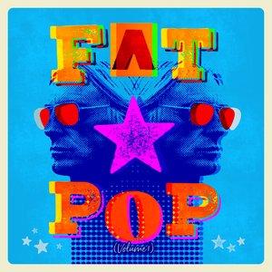Fat Pop