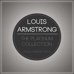 Louis Armstrong - The Platinum Collection - Lyrics2You