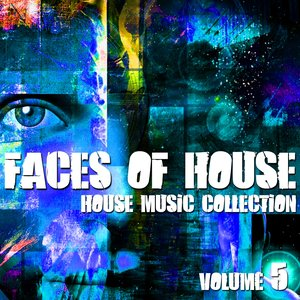 Faces of House - House Music Collection, Vol. 5