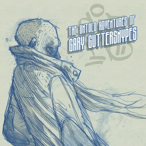 The Untold Adventures of Gary Guttersnypes