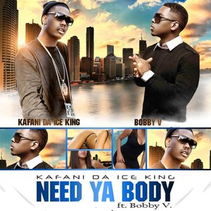 Need Ya Body (feat. Bobby V.) - Single