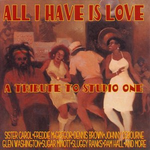 All I Have Is Love: A Tribute to Studio One