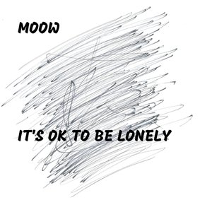 It's Ok to Be Lonely