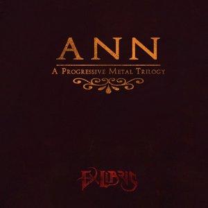 Ann (A Progressive Metal Trilogy)