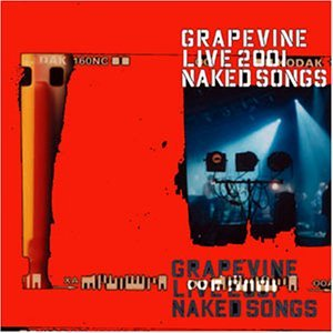GRAPEVINE LIVE 2001 NAKED SONGS