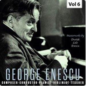 Enescu: Composer, Conductor, Pianist, Violinist & Teacher, Vol. 6