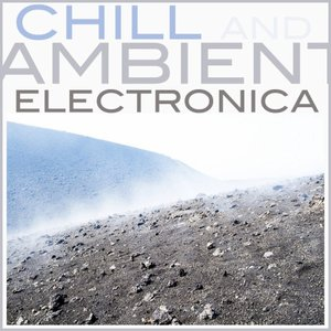 Chill Ambient & Electronica