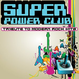 Super Power Club: 8-Bit Tribute to Modern Rock Hits