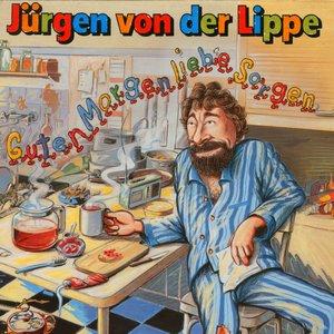 Guten Morgen Liebe Sorgen Jürgen Von Der Lippe Lastfm
