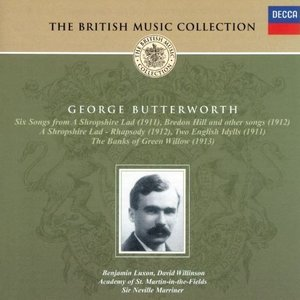 Butterworth: A Shropshire Lad; The Banks of Green Willow, etc.