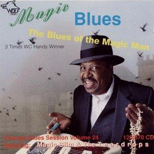 Magic Blues (The Blues of the Magic Man): Chicago Blues Session, Volume 24