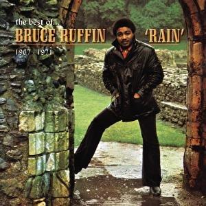 Rain: The Best Of Bruce Ruffin 1967-1971