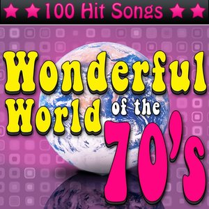The Wonderful World of the 70's - 100 Hit Songs