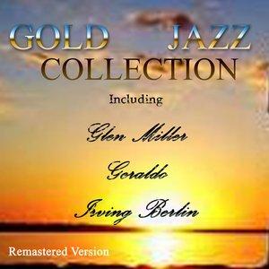Gold Jazz Collection (Including Glenn Miller, Geraldo, Irving Berlin)