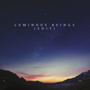 Luminous Beings (Edit)
