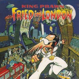 Fried In London